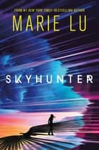 Skyhunter ebook by Marie Lu