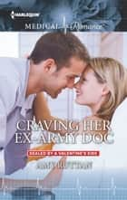 Craving Her Ex-Army Doc ebook by Amy Ruttan