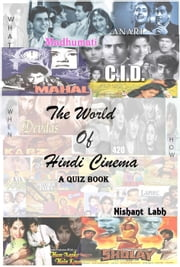 The World of Hindi Cinema - A Quiz Book ebook by Nishant Labh