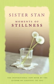 Moments of Stillness ebook by Stanislaus Kennedy