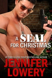 A SEAL for Christmas (Novella) - SEAL Team Alpha, #2 ebook by Jennifer Lowery