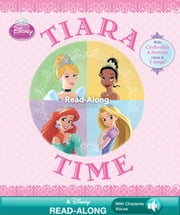 Disney Princess: Tiara Time Read-Along Storybook ebook by Disney Book Group