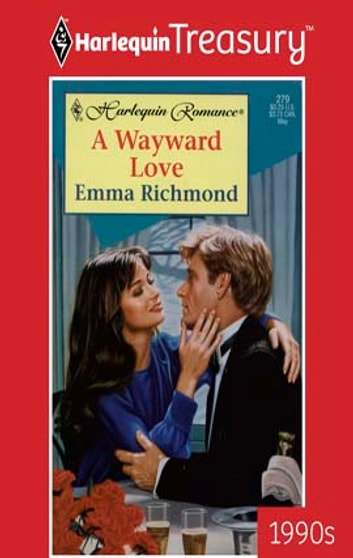 A Wayward Love ebook by Emma Richmond