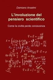 L'involuzione del pensiero scientifico ebook by Kobo.Web.Store.Products.Fields.ContributorFieldViewModel
