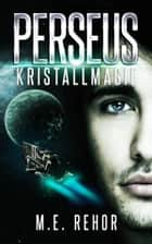 PERSEUS Kristallmagie eBook by Manfred Rehor