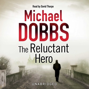 The Reluctant Hero audiobook by Michael Dobbs