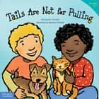 Tails Are Not for Pulling ebook by Elizabeth Verdick, Marieka Heinlen