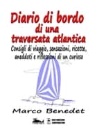 Diario di bordo di una traversata atlantica ebook by Marco Benedet