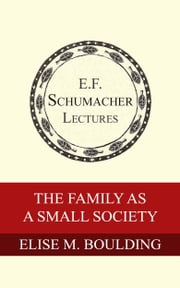 The Family as a Small Society 電子書籍 Elise M. Boulding,Hildegarde Hannum