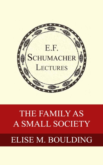 The Family as a Small Society ebook by Elise M. Boulding,Hildegarde Hannum