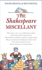 The Shakespeare Miscellany ebook by Ben Crystal, David Crystal