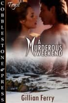 A Murderous Weekend ebook by Gillian Ferry