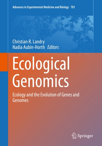 Ecological Genomics - Ecology and the Evolution of Genes and Genomes ebook by