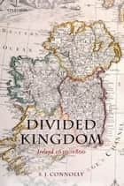 Divided Kingdom ebook by S.J. Connolly