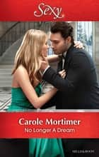 No Longer A Dream ebook by Carole Mortimer
