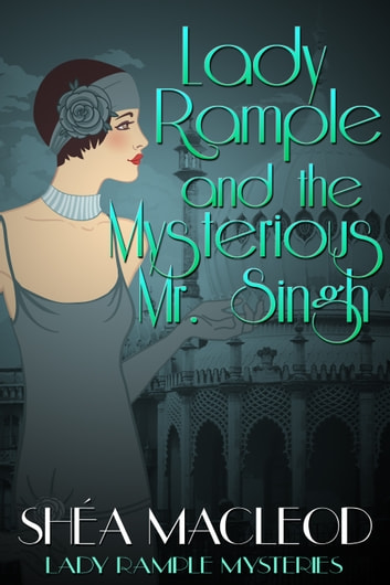 Lady Rample and the Mysterious Mr. Singh ebook by Shéa MacLeod