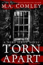 Torn Apart - Book #1 ebook by M A Comley