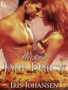 Wicked Jake Darcy - A Loveswept Classic Romance eBook by Iris Johansen