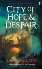 City of Hope & Despair - City of a Hundred Rows, Book 2 ebook by Ian Whates