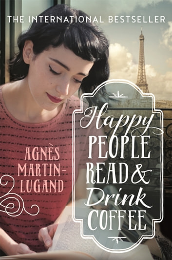 Happy People Read and Drink Coffee ebook by Agnès Martin-Lugand