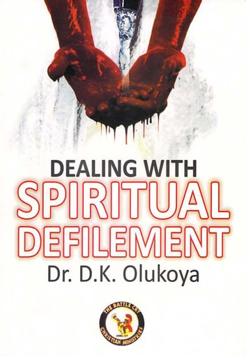 Dealing with spiritual defilement ebook by dr d k olukoya dealing with spiritual defilement ebook by dr d k olukoya fandeluxe Choice Image