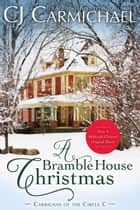 A Bramble House Christmas ebook by C. J. Carmichael