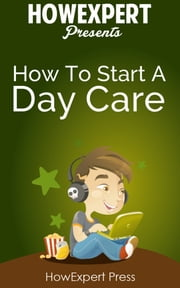 How To Start a Daycare ebook by HowExpert