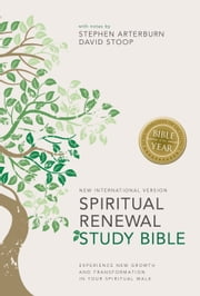 NIV Spiritual Renewal Study Bible - Experience New Growth and Transformation in Your Spiritual Walk ebook by Stephen Arterburn,David Stoop