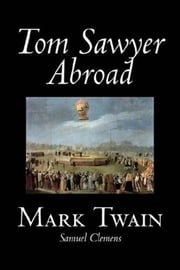Tom Sawyer Abroad ebook by Mark Twain (Samuel Clemens)