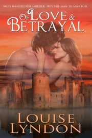 Of Love and Betrayal ebook by Louise  Lyndon