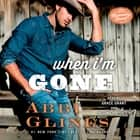 When I'm Gone - A Rosemary Beach Novel audiobook by Abbi Glines