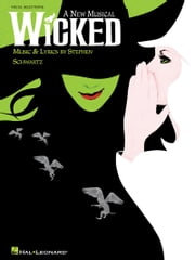 Wicked (Songbook) - A New Musical - Vocal Selections (Vocal Line with Piano Accompaniment) ebook by Stephen Schwartz