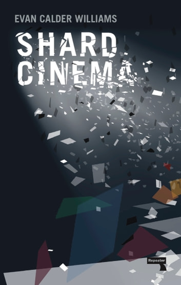 Shard Cinema ebook by Evan Calder Williams