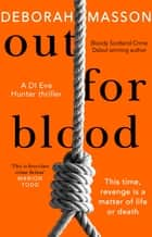 Out For Blood - The tense and addictive detective thriller set in Aberdeen ebook by Deborah Masson