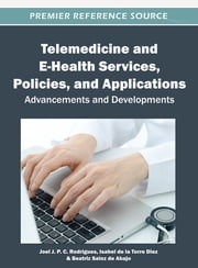 Telemedicine and E-Health Services, Policies, and Applications - Advancements and Developments ebook by Isabel de la Torre Díez,Joel J. P. C. Rodrigues,Beatriz Sainz de Abajo