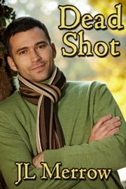 Dead Shot ebook by JL Merrow
