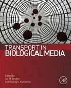 Transport in Biological Media ebook by Sid Becker,Andrey Kuznetsov