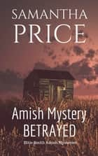 Amish Mystery: Betrayed eBook by Samantha Price