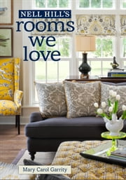 Nell Hill's Rooms We Love ebook by Mary Carol Garrity