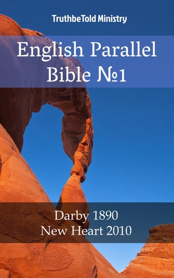 English Parallel Bible N1 - Darby 1890 - New Heart 2010 ebook by TruthBeTold Ministry