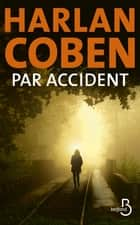 Par accident ebook by Harlan COBEN, Roxane AZIMI