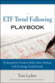 The ETF Trend Following Playbook - Profiting from Trends in Bull or Bear Markets with Exchange Traded Funds, ebook by Tom Lydon