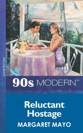 Reluctant Hostage (Mills & Boon Vintage 90s Modern) 電子書 by Margaret Mayo