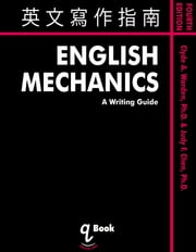 英文寫作指南 English Mechanics - A Writing Guide ebook by Kobo.Web.Store.Products.Fields.ContributorFieldViewModel