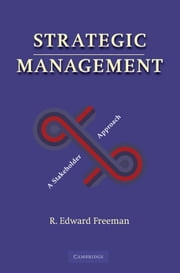 Strategic Management - A Stakeholder Approach ebook by R. Edward Freeman