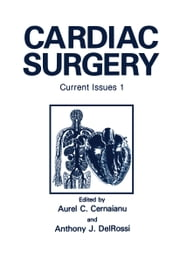 Cardiac Surgery - Current Issues 1 ebook by A.C. Cernaianu, A.J. DelRossi