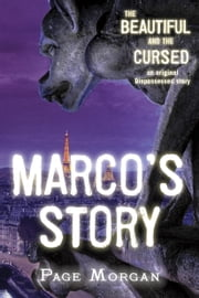 The Beautiful and the Cursed: Marco's Story ebook by Page Morgan