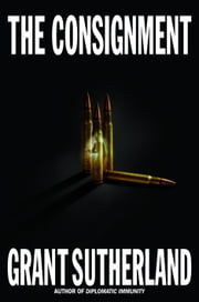 The Consignment ebook by Grant Sutherland