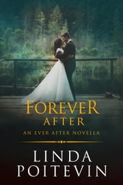 Forever After - Ever After ebook by Linda Poitevin