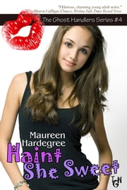 Haint She Sweet ebook by Maureen Hardegree